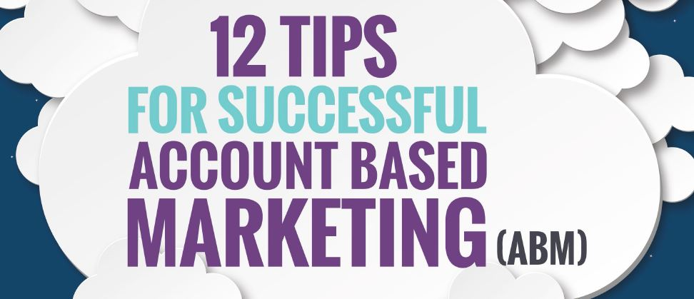 12_tips_to_successful_ABM_Marketing.jpg