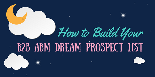 Building a B2B dream prospect list