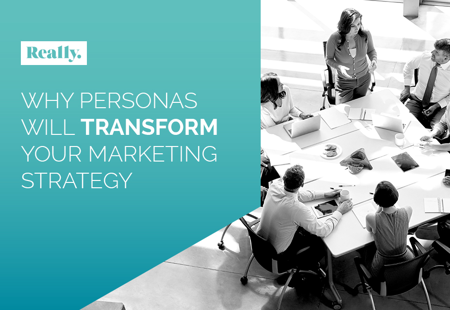 Why personas will transform your marketing strategy