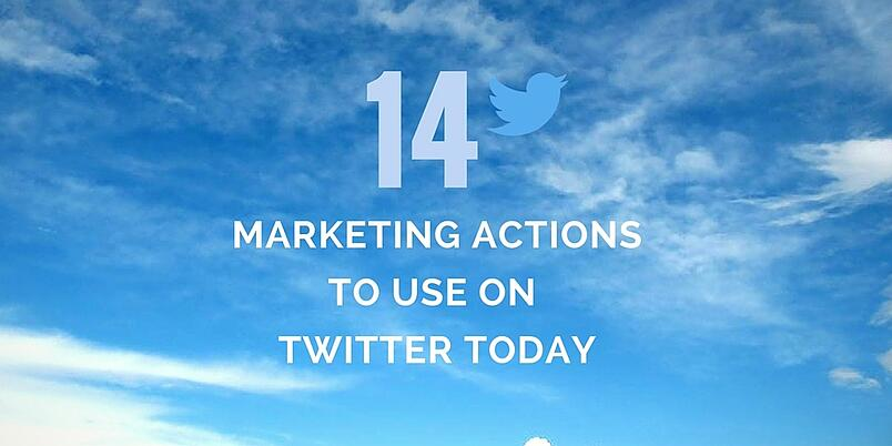 14marketing_actionsto_use_onTwittertoday