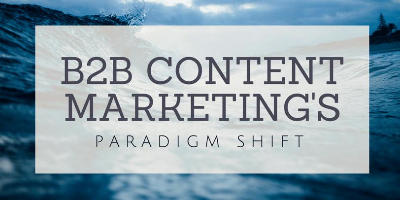 b2b-content-marketing-paradigm-shift.png