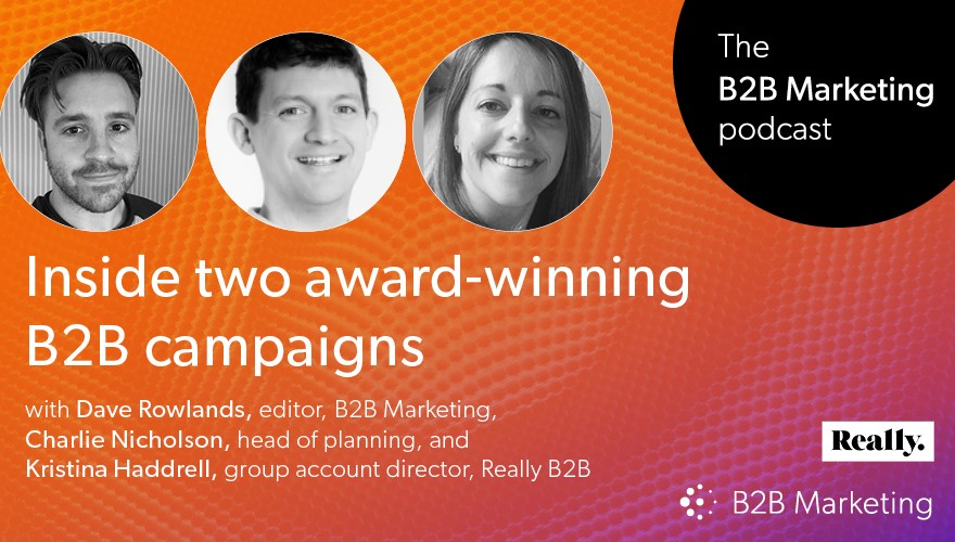 Inside two award-winning B2B campaigns